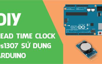Đồng hồ thời gian thực (Read Time Clock – DS1307) sử dụng Arduino