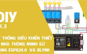 Hệ thống điều khiển thiết bị nhà thông minh sử dụng NodeMCU ESP8266 và App Blynk