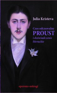 Julia Kristeva. Czas odczuwalny. Proust i doświadczenie literackie