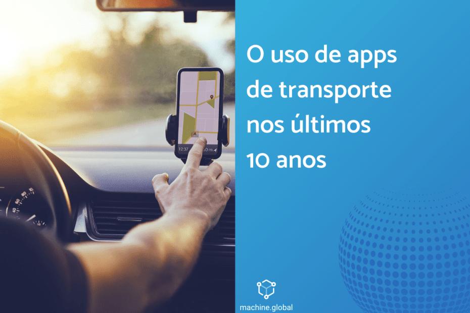 O uso de apps de transporte nos últimos 10 anos
