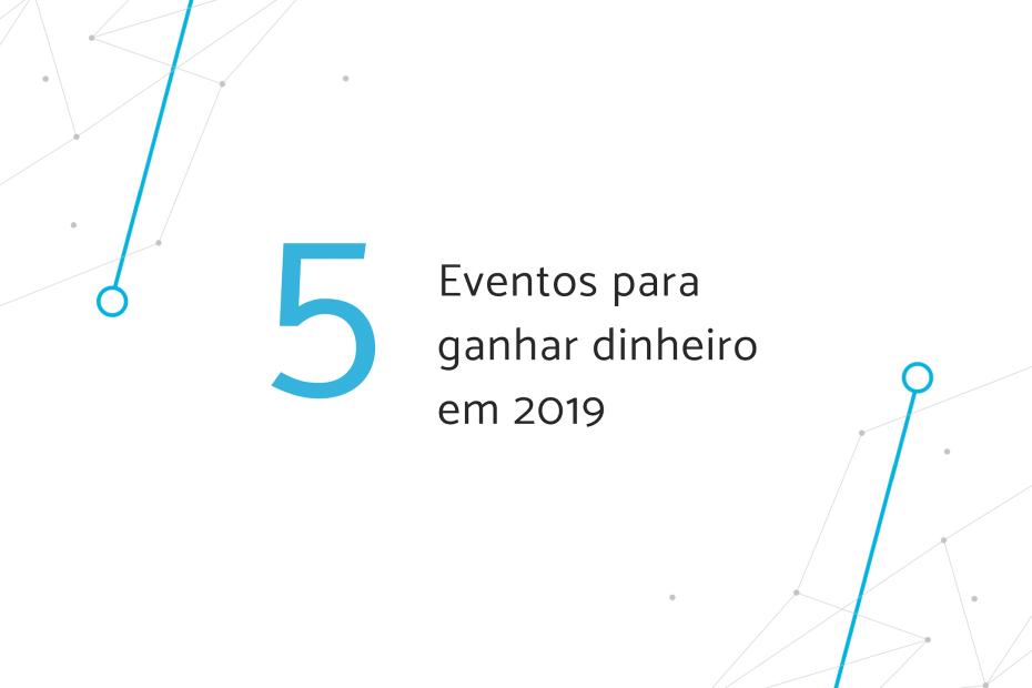 """Banner """"5 eventos para ganhar dinheiro em 2019"""""""