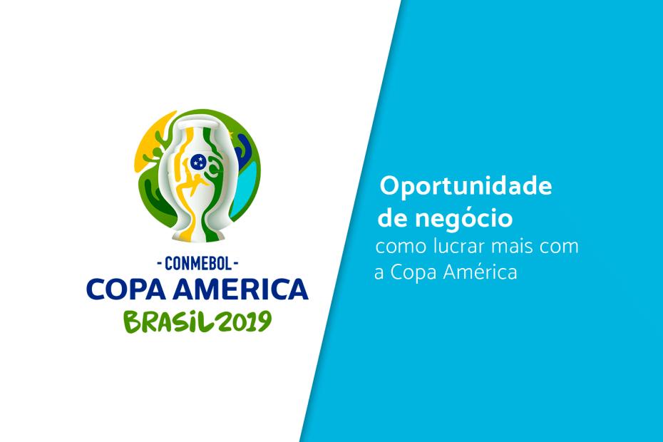 Oportunidade de negócio: como lucrar mais com a Copa América