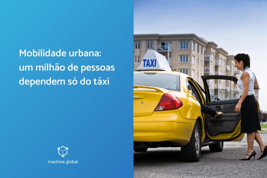 Mobilidade urbana: um milhão de pessoas dependem só do táxi