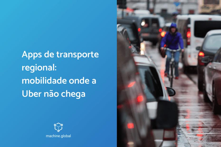Apps de transporte regional: mobilidade onde a Uber não chega