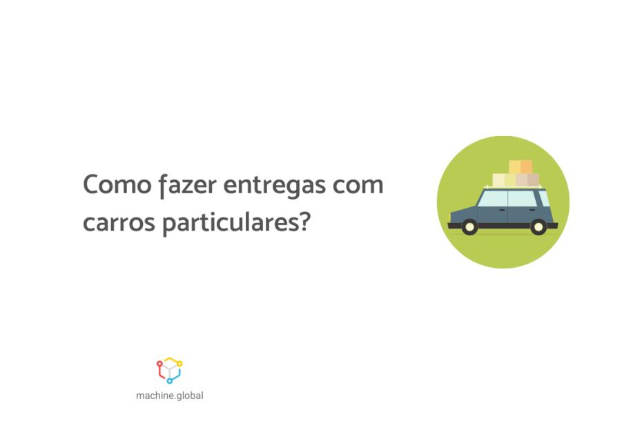 """Ilustração de um veículo com caixas em cima. Ao lado está escrito: """"Como fazer entregas com carros particulares?"""""""