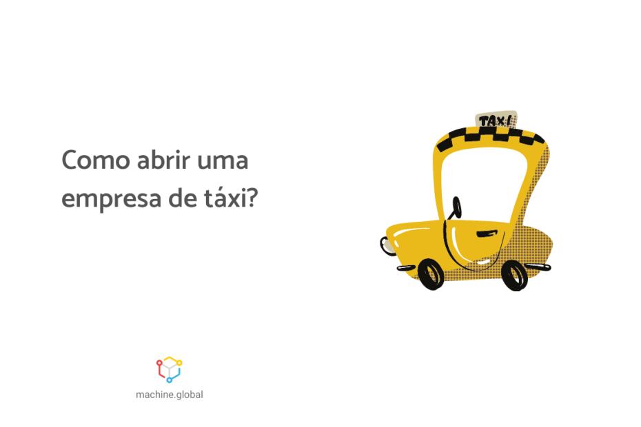 À direita, há uma ilustração de um táxi, à esquerda, está escrito: como abrir uma empresa de táxi?
