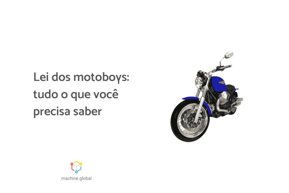 Ilustração de uma moto da cor azul, ao lado está escrito, lei dos motoboys: tudo o que você precisa saber