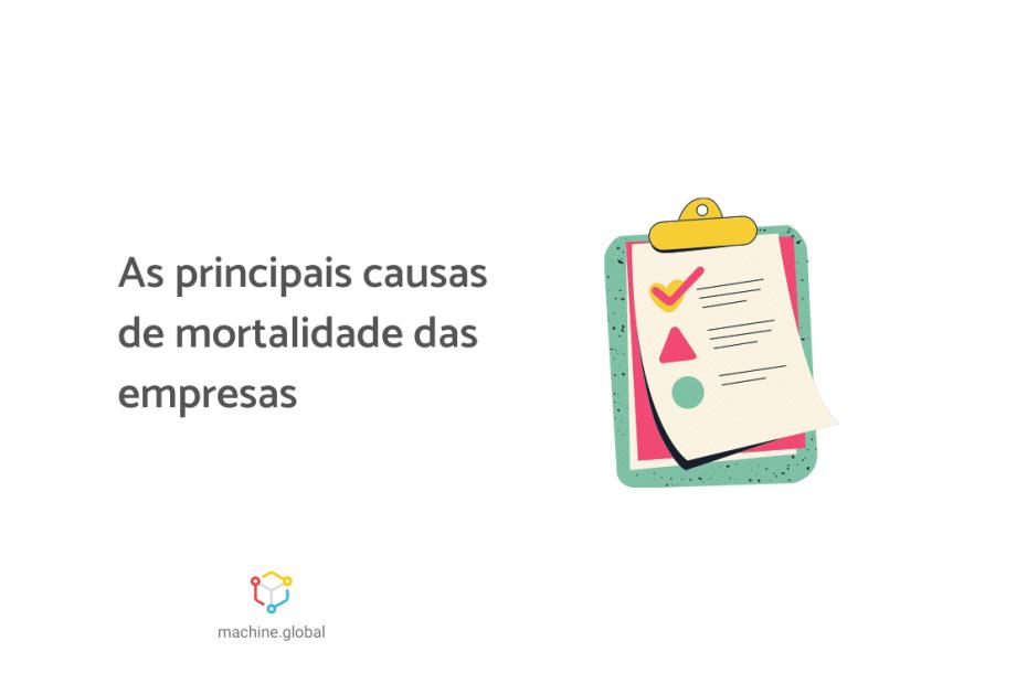 Ilustração de uma prancheta, ao lado está escrito: as principais causas de mortalidade das empresas