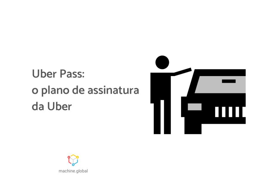 Ilustração de uma pessoa e um veículo, ao lado está escrito, Uber Pass: o plano de assinatura da Uber