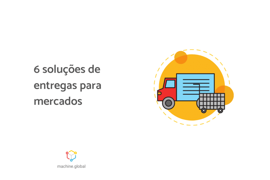 """Ilustração de um caminhão ao lado de um carrinho de supermercado, ao lado está escrito """"6 soluções de entregas para mercados""""."""