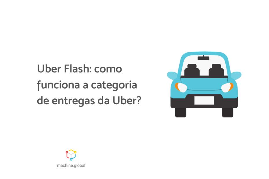 """Ilustração de um veículo azul e ao lado está escrito """"Uber Flash: como funciona a categoria de entregas da Uber?"""""""