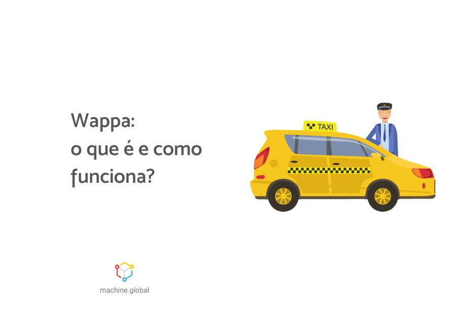 """Ilustração de um taxista ao lado de seu veículo, ao lado escrito """"wappa: o que é e como funciona?"""""""