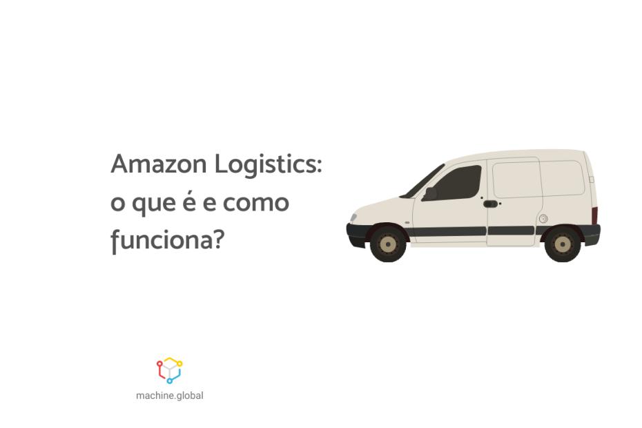 """Ilustração de uma fiorino, ao lado está escrito """"Amazon Logistics: o que é e como funciona?"""""""