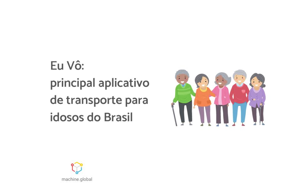"""Ilustração de um grupo de idosos, ao lado está escrito: """"Eu Vô: principal aplicativo de transporte para idosos do Brasil"""
