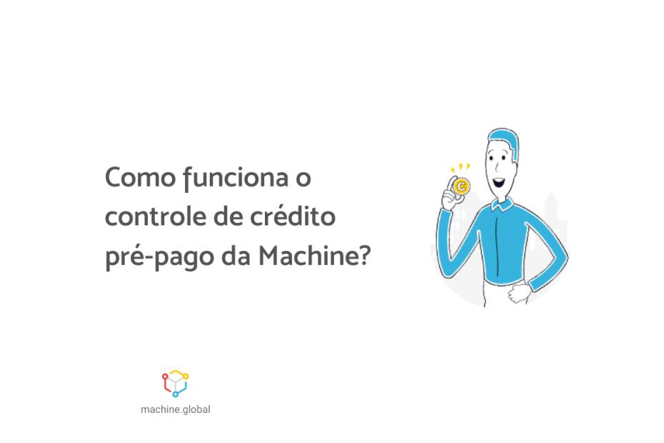 """Rapaz com camisa azul segura uma moeda, ao lado está escrito: """"Como vai funcionar o controle de crédito pré-pago da Machine?""""."""