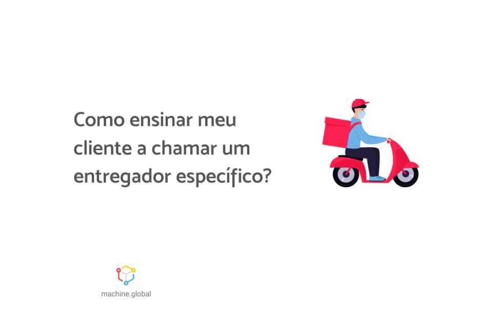 """Ilustração de um entregador em uma moto vermelha. Ela está de máscara e carrega uma bag nas costas. Ao lado está escrito """"Como ensinar meu cliente a chamar um entregador específico?"""""""