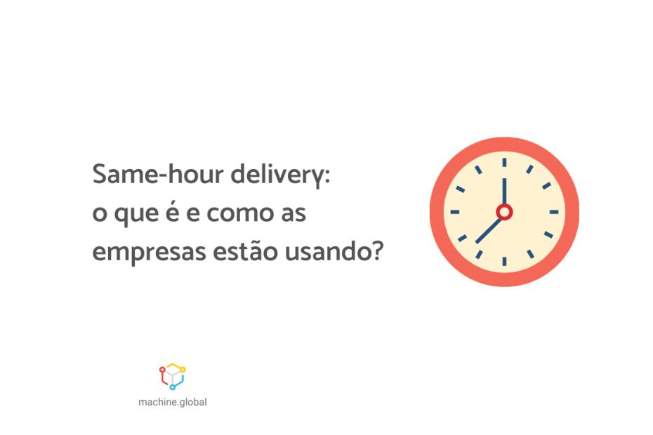"""Ilustração de um relógio de parede, ao lado está escrito """"Same-hour delivery: o que é e como as empresas estão usando?"""""""