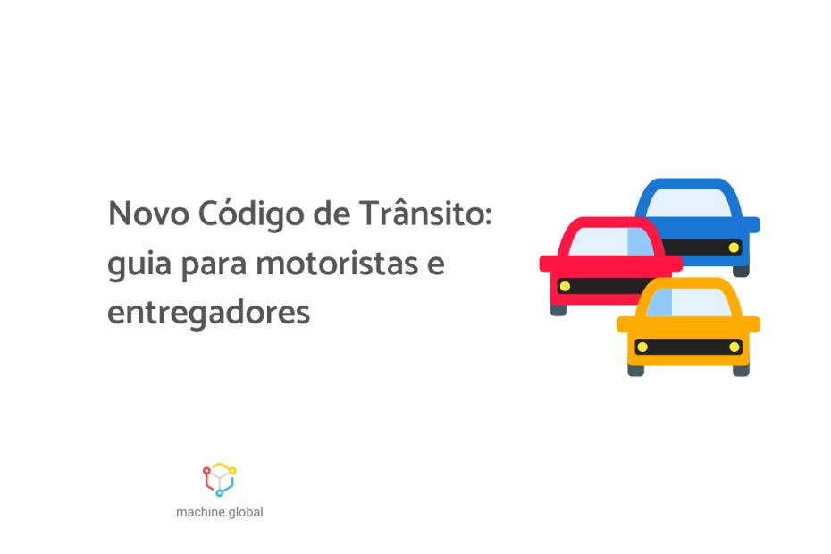 """Ilustração de três carros (um azul, um vermelho e um amarelo). Ao lado está escrito: """"Novo código de trânsito: guia para motoristas e entregadores""""."""
