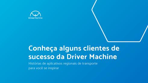 """Banner """"Conheça alguns clientes de sucesso da Driver Machine"""""""