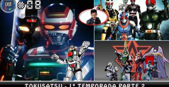 MachineCast #08 – Tokusatsu 1ª Temporada Parte 2