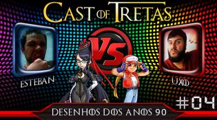 Cast of Tretas #04 – Esteban Vs Uxo
