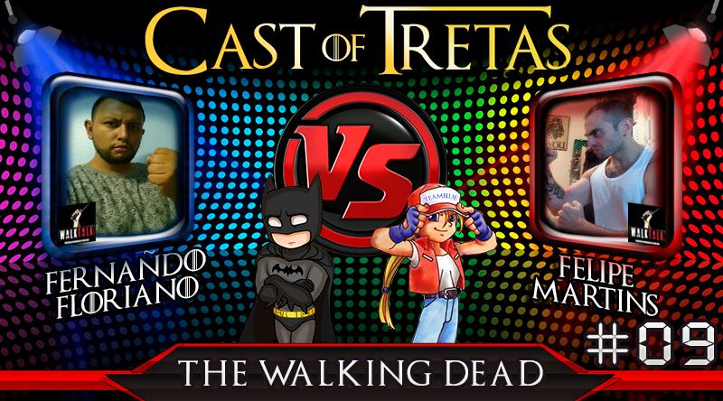 Cast of Tretas #09 – Fernando Floriano vs Felipe Martins