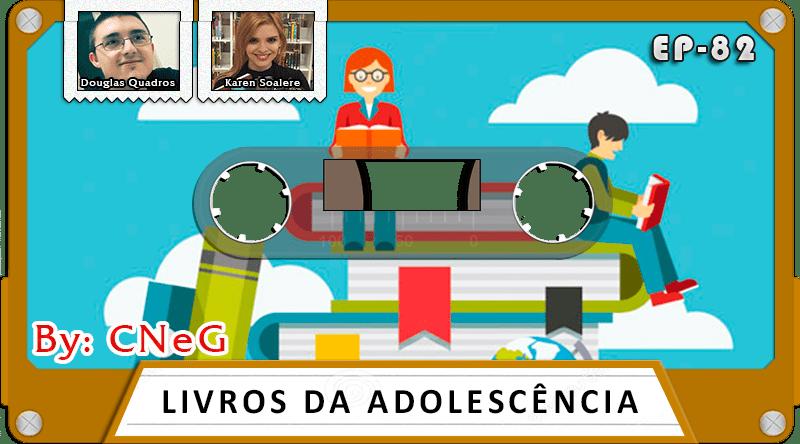daa3d3d365 MachineCast  82 – Livros da Adolescência - MachineCast