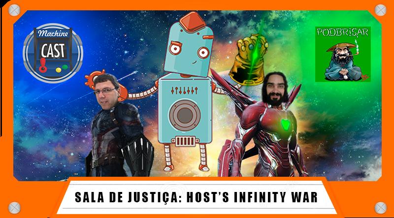 MachineCast #Especial – Host's Infinity War