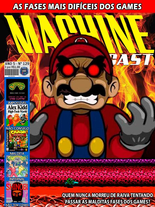 MachineCast #129 – As Fases mais Difíceis dos Games