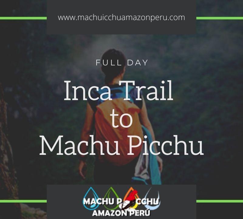 1 day inca trail Machu Picchu