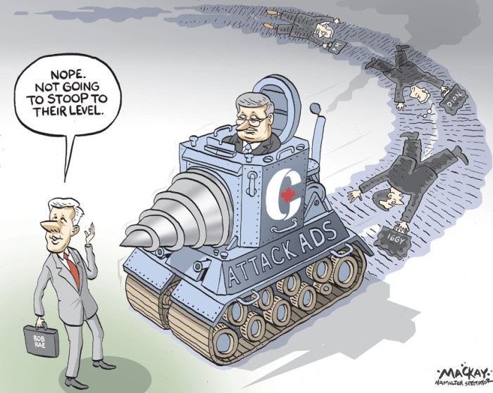 "Editorial Cartoon by Graeme MacKay, The Hamilton Spectator,ÊWednesday March 21, 2012 Attack ads may force Rae's hand You can tell when Bob Rae is getting annoyed - the contrived chuckle is superceded by a sound like a sausage stewing in its own grease.ÊWhen he was asked about the new Conservative ads that attack his record as Ontario's NDP premier on CBC's Power & Politics, heÊstarted to fizz and pop. The ads ask if Mr. Rae ""couldn't run a province, why does he think he can run Canada?"" They have clearly chafed the interim LiberalÊleader. If the Conservatives are going to highlight all the bad news that happened on his watch, they should also mention the Toronto BlueÊJays won two World Series, Nelson Mandela was released from prison and the Soviet Union collapsed, he told Evan Solomon. Eh?ÊMaybe he'd been out in the unseasonably sunny weather too long without a hat. ""I'm not uniquely responsible"" for the recession that sent unemployment and deficits soaring in Ontario in the early 1990s, he said. No -Êbut the NDP government made the worst of a bad job, by the account of even the most charitable observers. Mr. Rae now thinks the Liberal party has a ""responsibility"" to respond and defend his record as NDP premier. The party is planning toÊraise new money in response to the ad and mount a counterattack with those funds. This has triggered a backlash from a number of Liberals I spoke to Tuesday, who are uncomfortable about the idea of squandering theÊparty's meagre war chest to defend the man who is still, nominally, the interim leader. In public, Mr. Rae dismisses the thought he might run to be permanent leader as ""idle speculation."" But in his own mind, it seems, heÊalready has the job. If you doubt this, go to the Liberal.ca website and scroll to the Meet Bob Rae section, where he is introduced asÊ""Leader of the Liberal Party of Canada."" (Source: National Post) Canada, Bob Rae, Stephen Harper, attack ads, tank, dirty, politics"