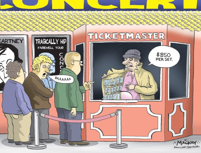 Editorial Cartoon by Graeme MacKay, Editorial Cartoonist, The Hamilton Spectator - Tuesday May 31, 2016 Tragically Unhip - Tragically Hip fans cry foul after presale tickets scooped up in minutes Many fans hoping to grab presale tickets to the Tragically Hip's farewell tour this morning found disappointment instead, with tickets selling out quickly then appearing minutes later at a massive markup on resale sites. Tickets to the summer tour, which begins July 22 in Victoria, went on sale at 10 a.m. local timeÊthis morning to registered users of the band's fan club who got a presale code by email. Demand was high for this last opportunity to see the iconic Canadian rock band, whose lead singer Gord Downie announced last week he has terminal brain cancer. But fans cried foul when they found no tickets available for some shows on Ticketmaster within minutes Ñ even though tickets were already being resold on StubHub. In Vancouver, for example, at 11 a.m. PT, all the Ticketmaster tickets for the July 24 show were gone, but nearly 100 floor seats were being offered on StubHub for between $237 and $2,799 US per ticket. The original prices were between $116 and $166 Cdn for the same seats, according to Ticketmaster's website>. (Source: CBC News) http://www.cbc.ca/news/canada/british-columbia/tragically-hip-presale-tickets-sold-out-1.3607493 Cartoon modified from original publication date on February 26, 2009.Êhttp://www.mackaycartoons.net/yahoo_files/2009/huh2009-02-26.html Canada, Ontario, ticketmaster, ticket, entertainment, sales, scalper, scalping, Tragically Hip, Hip, concert, Paul McCartney