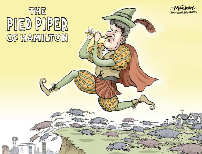 Editorial Cartoon by Graeme MacKay, The Hamilton Spectator - Wednesday, August 23, 2006 Terry Whitehead is the Pied Piper of Hamilton I was a little disappointed when I arrived at Larry Easter's home, the informal command centre in the war against the rats that are overrunning 50 or so back yards in a neighbourhood on Mohawk Road West. Ward Councillor Terry Whitehead was there as arranged. But as we shook hands in the driveway of the modest brick bungalow, I noticed he was dressed in an open-neck shirt, lightweight summer suit and dark shades. I was kind of hoping Whitehead would be carrying a flute and wearing a feathered cap, curly-toed shoes and parti-coloured leotards and tunic -- the traditional garb of the legendary Rattenfanger of Hamelin, who rid the German town of a plague of rats in medieval times. After all, if mechanic Larry Easter is the whistle-blower who alerted the city to the invasion, Whitehead is the Pied Piper of Hamilton who forced it to get off its duff and do something about the teeming vermin. Easter, a lithe, quick-moving man with a shock of grey hair standing upright on his head -- by style, not the result of his frightful experience with king-sized rodents -- has nothing but good things to say about Whitehead. (Source: Andrew Dreschel column, Hamilton Spectator) Hamilton, Mountain, rats, vermin, Pied Piper, Terry Whitehead, rodents, infestationÊ