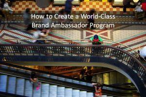 Creating a World-Class Brand Ambassador Program