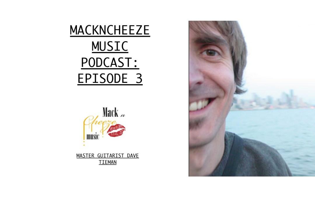 Mackncheeze Podcast Episode 3