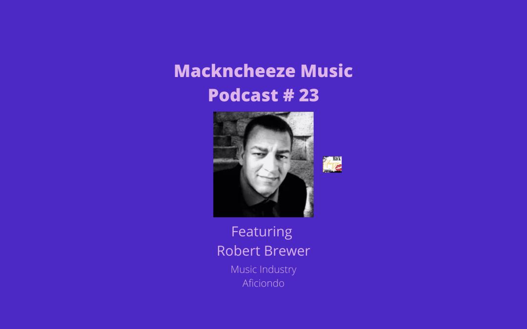 Mackncheeze Music Podcast # 23