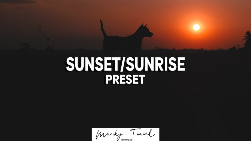 SUNSET SUNRISE PRESETS LIGHTROOM DNG XMP