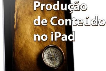 Curso de Produção de Conteúdo no iPad