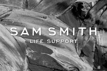 Sam Smith - Life Support