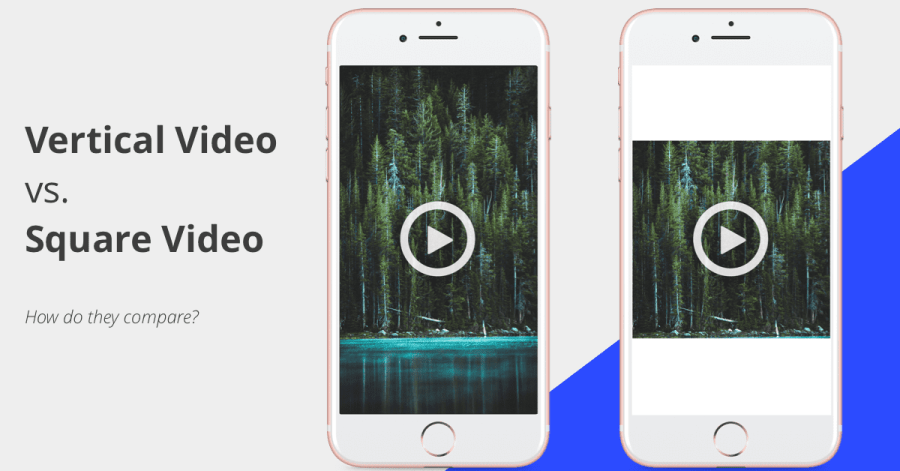 Vertical Video vs. Square Video