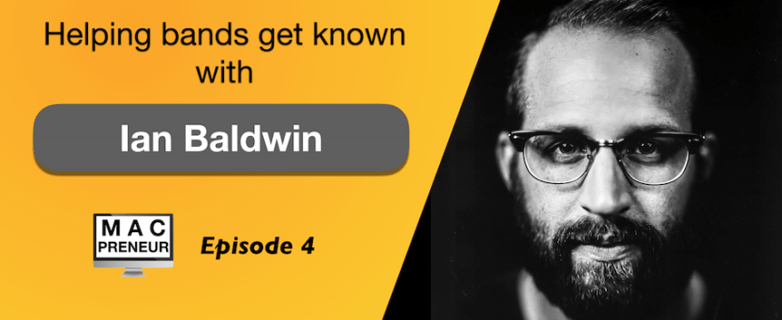 MP004: Helping bands get known with Ian Baldwin