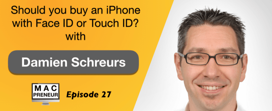 MP027: Should you buy an iPhone with Face ID or Touch ID?