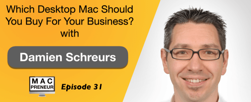 MP031: Which desktop Mac should you buy for your business?