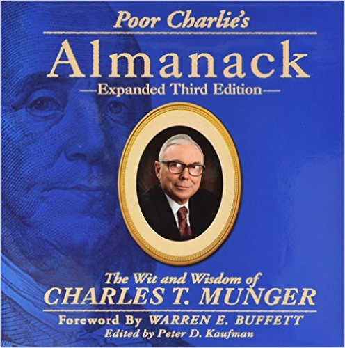 Poor Charlie's Almanack - The Wit and Wisdom of Charles T. Munger