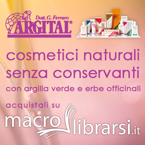 Macrolibrarsi.it presenta Argital: Cosmetici naturali senza conservanti