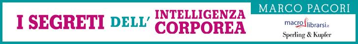 Macrolibrarsi.it presenta il LIBRO: I Segreti dell'Intelligenza Corporea