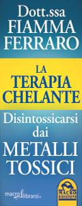 Macrolibrarsi.it presenta il LIBRO: La Terapia Chelante
