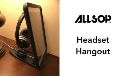 Allsop Headset Hangout REVIEW