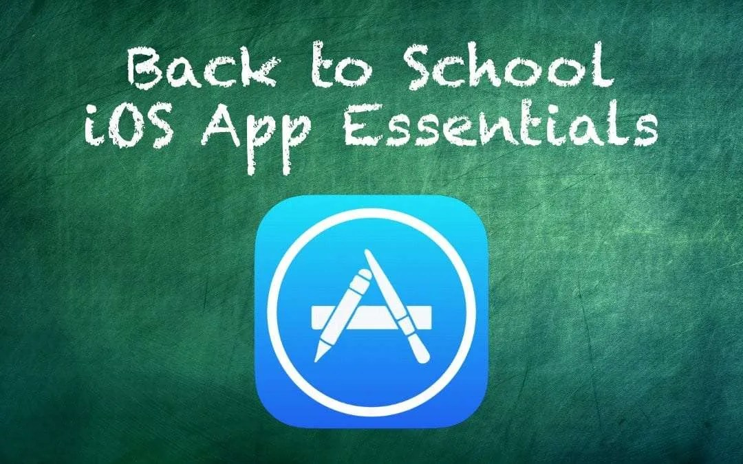 Back to School 2017 Must Have iOS Apps