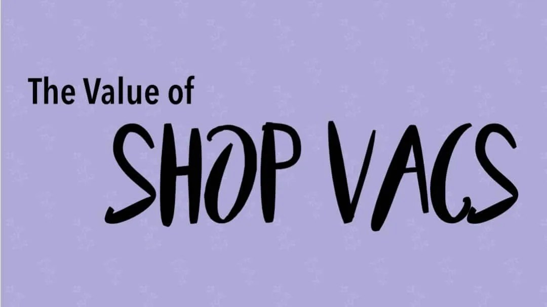 The Value of Shop Vacs
